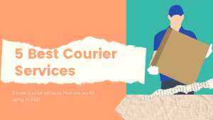 5 Best Courier Services that are worth using in 2021