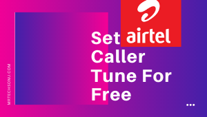 How to set caller tune in airtel? 5 simple methods